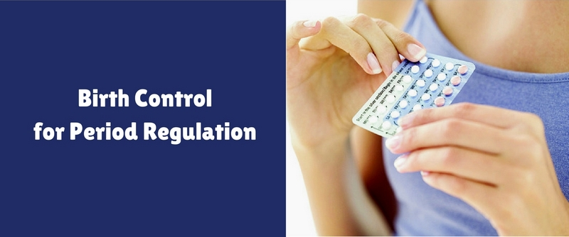 Birth Control for Period Regulation