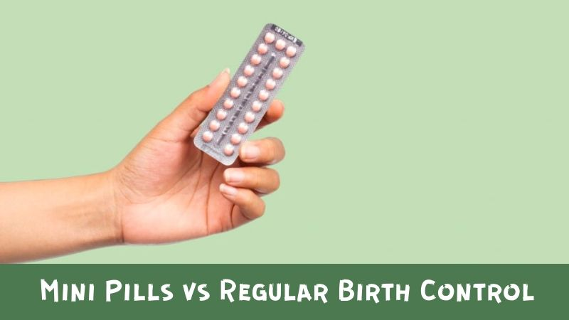 Mini Pills vs Regular Birth Control