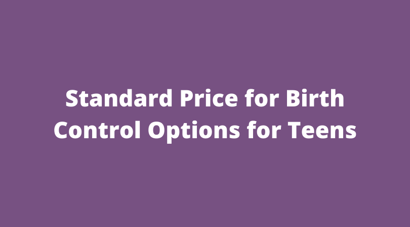 Standard Price for Birth Control Options for Teens